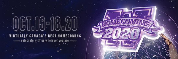 October 16-18, 2020. Virtually Canada's best homecoming. Celebrate with us wherever you are.