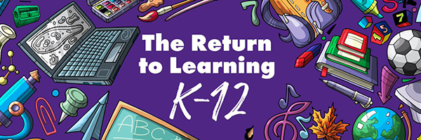 The Return to Learning (K-12)